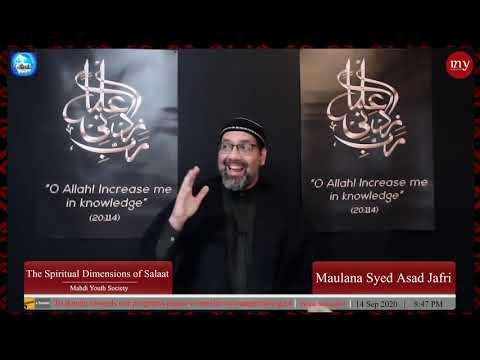 [5] The Spiritual Dimensions of Salaat | Maulana Syed Asad Jafri | English