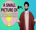 A small picture of Paradise | One Minute Wisdom | English
