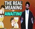 The Real Meaning of Awaiting | One Minute Wisdom | English
