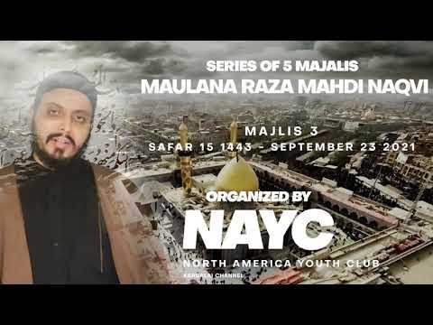 Majlis 03 | Topic: Supplication (Du\'a) | Maulana Raza Mahdi Naqvi | Sept. 23, 2021 | English