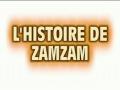 l histoire de Zam Zam - Francais French