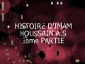 Histoire de Imam Houssain _ story of Imam Husain 3/6 - Arabic sub French