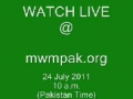 WATCH LIVE RALLY @ mwmpak.org - 24 July 2011 (10 a.m) - Urdu