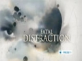 [1] Fatal Distraction - 10 Aug 2012 - English