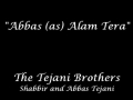 Abbas (a.s) Alam Tera - Noha by Tejani Brothers 2012-13 - Urdu