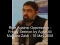 [Audio] - Rise Against Oppression - Fri Sermon Murtaza Zaidi - 16 May 2008 - Urdu