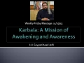 [Weekly Msg] Karbala: A Mission of Awakening and Awareness | H.I. Sayyed Asad Jafri | 29 November 2013 | English