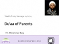 [Weekly Msg] Du\'aa of Parents | H.I. Muhammad Baig -|11 April 14 | English