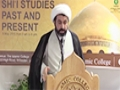 [Shi\'i Studies Conference : Past and Present] Closing address (Study of Hawza) - Sheikh Dr Shomali - English