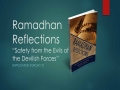 [Supplication For Day 21] Ramadhan Reflections - Safety from the Evils - Sh. Saleem Bhimji - English