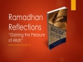 [Supplication For Day 24] Ramadhan Reflections - Gaining the Pleasure of Allah - Sh. Saleem Bhimji - English