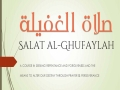 Islamic Teachings in Brief: Salat al-Ghufaylah [Namaz-e-Ghufaylah] - Sh. Saleem Bhimji - English