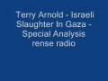 Terry Arnold-Israeli Slaughter In Gaza Part of NWO-English