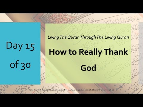 How to really thank God - Ramadhan Reflections 2017 - Day 15