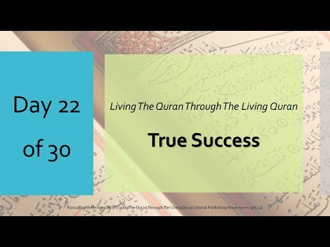 True Success - Ramadhan Reflections 2017 - Day 22 - English