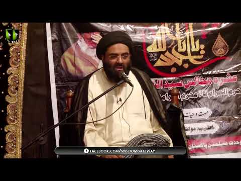[06] Topic: Mout-o-Hayaat Or Falsfa-e-Shahadat | H.I Kazim Abbas Naqvi - Muharram 1439/2017 - Urdu