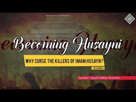 [ Becoming Husayni ] 4 - Why Curse the Killers of Imam Husayn? - English