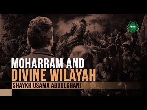 Moharram and Divine Wilayah | Shaykh Usama Abdulghani | English