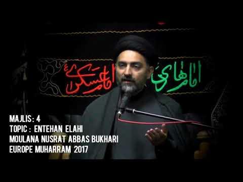 [Majlis 4] Topic: Emtehan Elahi | Moulana Nusrat Abbas Bukhari | Europe Muharram 1439/2017 - Urdu