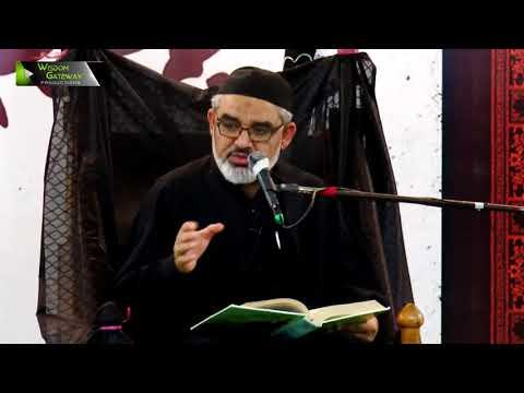 [7] Topic: عقیدۂ آخرت اور اہلِ آخرت   H.I Syed Ali Murtaza Zaidi   Safar 1439/2017 - Urdu