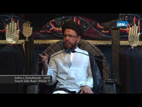 07 Majlis Ashra-E-Zainabiyyah Safar 1439 Hijari 2017 Topic: Insight بصیرت By Allama Syed Mohammad Zaki Baqri - Urdu