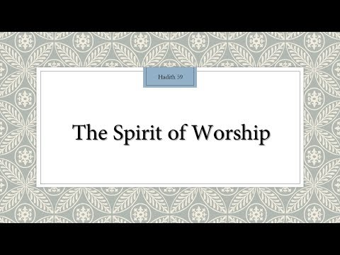 The Spirit of Worship - 110 Lessons for Life - Hadith 59 - English