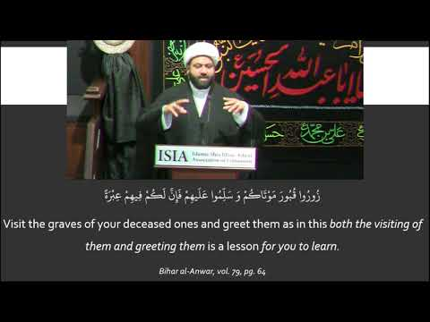 Philosophy & Etiquette of Ziyarat in the Islamic Teachings – Part 1 - English