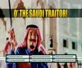 O\' The Saudi Traitor! | Arabic sub English