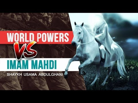 World Powers VS Imam Mahdi | Shaykh Usama Abdulghani | English