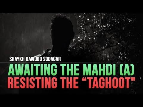 Awaiting the Mahdi means Resisting the Taghoot | English