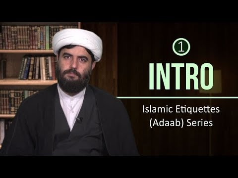 [1] Introduction | Islamic Etiquettes (Adaab) Series | Farsi sub English