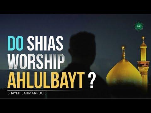 Do Shias Worship Ahlulbayt? | Shaykh Bahmanpour | English