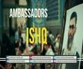 Ambassadors of ISHQ | Farsi sub English