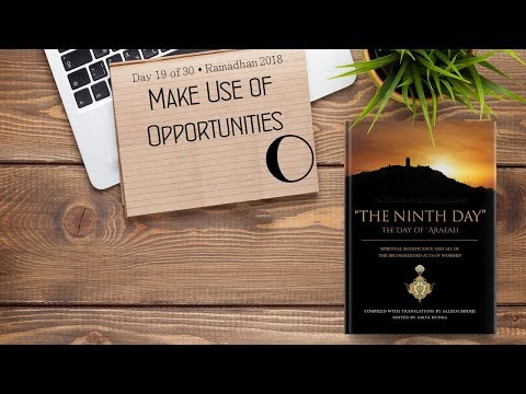 Make Use of Opportunities - Ramadhan 2018 - Day 19 - English