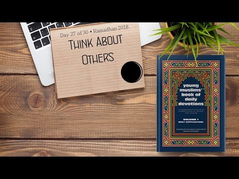 Think About Others - Ramadhan 2018 - Day 27 - English