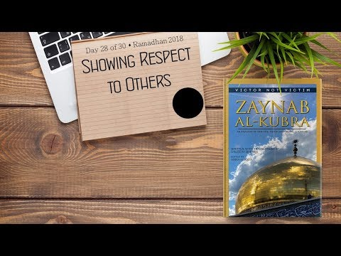 Showing Respect to Others - Ramadhan 2018 - Day 28 - English