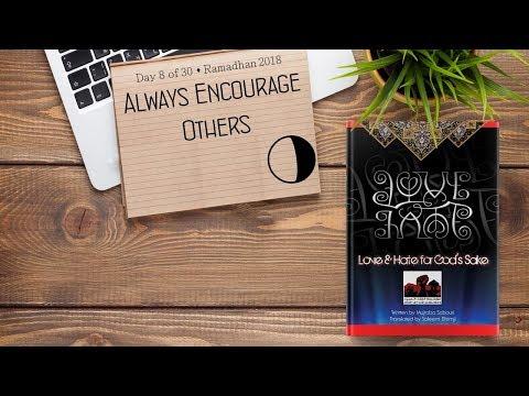 Always Encourage Others - Ramadhan 2018 - Day 8 - English
