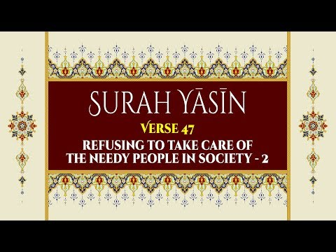 Refusing to Take Care of the Needy People in Society - 1- Surah Yaseen - Verse 47 - Part 2 of 2 - English