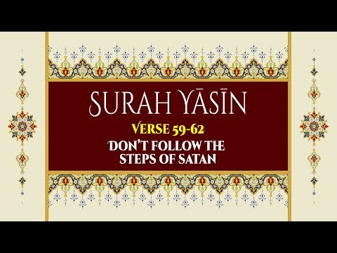 Don\'t follow the steps of Satan - Surah Yaseen - Verses 59-62 - English
