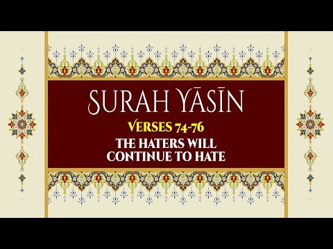 The haters will continue to hate - Surah Yaseen - Verses 74-76 - English