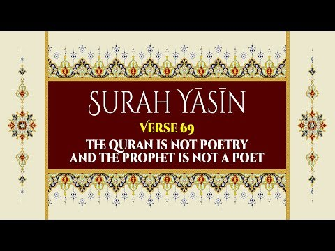 The Quran is not poetry and the Prophet is not a poet - Surah Yaseen - Verse 69 - English
