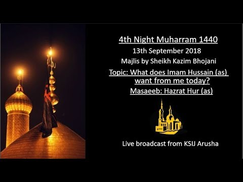 [4] Topic: What Imam Hussain wants from me today | Sheikh Kazim Bhojani | English