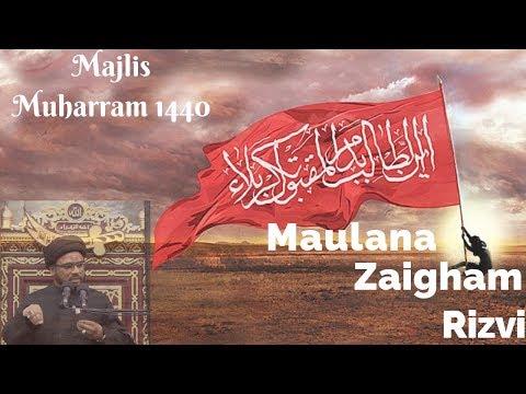 5th Muharram 1440 Majlis - Maulana Zaigham Rizvi.