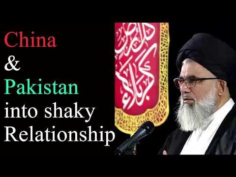 Pakistan & China Shaky Relationship - Oct 2018 - Allama Syed Jawad Naqvi Urdu