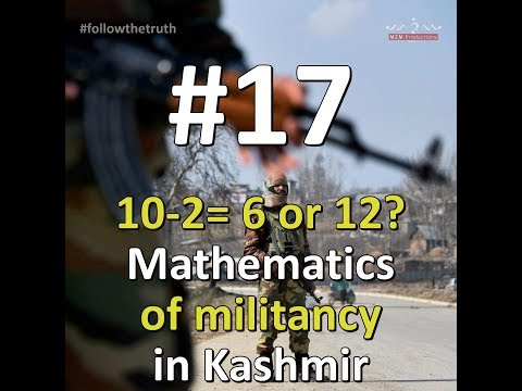 FollowTheTruth Season One Episode 17 10-2= 6 or 12? The Mathematics of Militancy in Kashmir- English