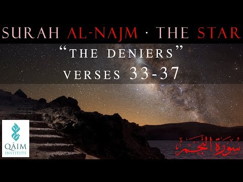 The Deniers - Surah al-Najm - Part 1 of 1 - Verses 33-37 - English