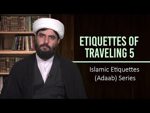 Etiquettes of Traveling 5 | Islamic Etiquettes (Adaab) Series | Farsi Sub English