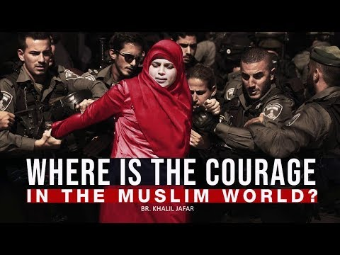 Where is the Courage in the Muslim World?   Br. Khalil Jafar   English