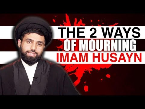 The Two Ways of Mourning For Imam Husayn (A) | Authentic, traditional Shia Elegies | English