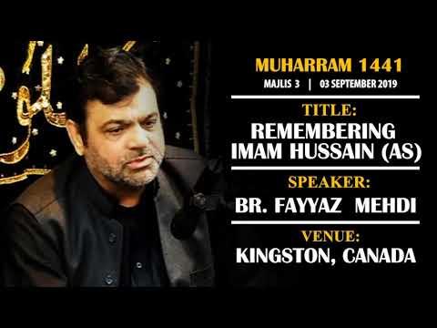 [03] Topic: Remembering Imam Hussain (as) | Br. Fayyaz Mehdi | Muharram 1441 - English